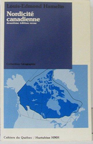 Nordicité canadienne (Cahiers du Québec. Collection Géographie)