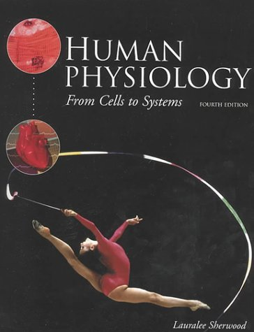 Human Physiology: From Cells to Systems by Lauralee Sherwood (2000-08-06)