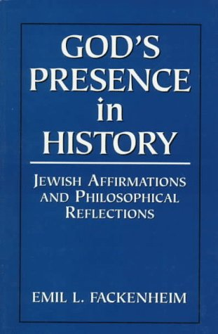Gods Presence in History (S/C): Jewish Affirmations and Philosophical Reflections
