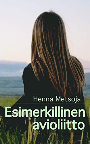 Esimerkillinen avioliitto (Finnish Edition)