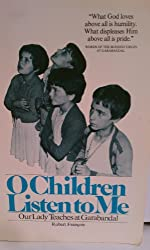 O Children Listen To Me: Our Lady Teaches At Garabandal