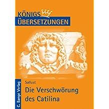 Königs Übersetzungen - Die Verschwörung des Catilina: Wortgetreue Übersetzung
