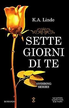 Sette giorni di te (Avoiding Series Vol. 3) di [Linde, K.A.]