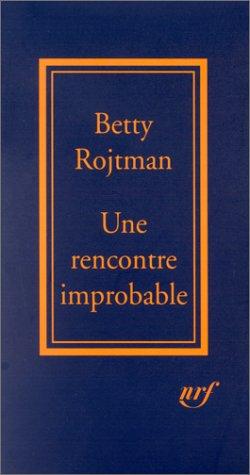 Une Rencontre improbable: Équivoques de la destinée par Betty Rojtman