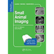 Small Animal Radiology and Ultrasound (Veterinary Self-assessment Color Review)