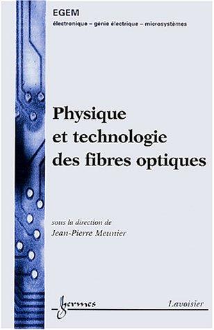 Physique et technologie des fibres optiques