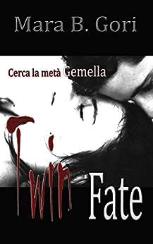 Twin Fate (Meridi Saga Vol. 1) di [Gori, Mara B.]