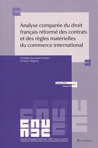 Analyse comparée du droit français réformé des contrats et des règles matérielles du droit du commerce international par Clotilde Jourdain-Fortier