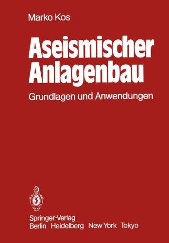 Aseismischer Anlagenbau: Grundlagen und Anwendungen