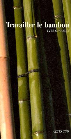 Travailler le bambou par Yves Crouzet