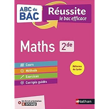 ABC du BAC Réussite Maths 2de - Le Bac efficace - Nouveau Bac