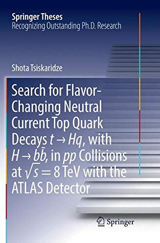 Search for Flavor-Changing Neutral Current Top Quark Decays t → Hq, with H → bb̅ , in pp Collisions at √s = 8 TeV with the ATLAS Detector (Springer Theses)