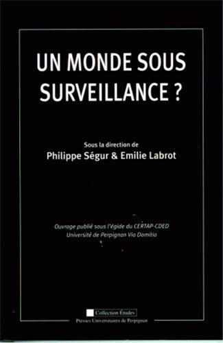 Un monde sous surveillance ? par Philippe Ségur