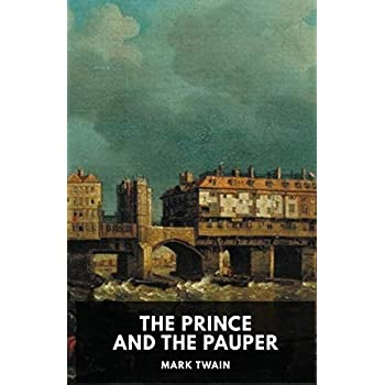The Prince and the Pauper: A novel by Mark Twain