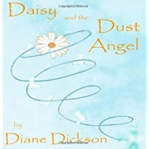 Daisy and the Dust Angel by Diane Dickson (2010-01-05)