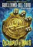 Caçadores de Trolls (Portuguese Edition) [Paperback] Daniel Kraus , Guillermo Del Toro