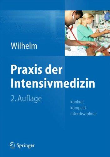 Praxis Der Intensivmedizin: Konkret, Kompakt, Interdisziplinär