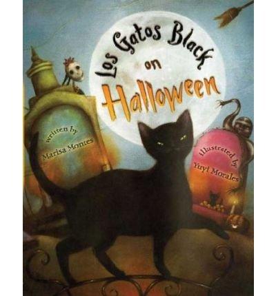 [Los Gatos Black on Halloween (English, Spanish) [ LOS GATOS BLACK ON HALLOWEEN (ENGLISH, SPANISH) ] By Montes, Marisa ( Author )Aug-22-2006 Hardcover