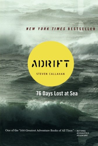 Adrift: Seventy-Six Days Lost at Sea por Steven Callahan