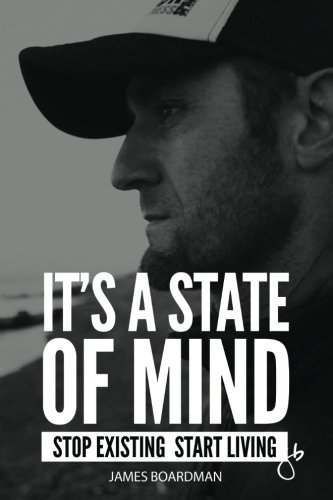 It's a State of Mind: Stop Existing | Start Living