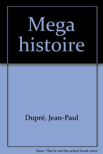 Mega histoire par Jean-Paul Dupré