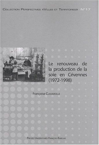 Le renouveau de la production de la soie en Cévennes (1972-1998) : Chronique d'une relance annoncée par Françoise Clavairolle
