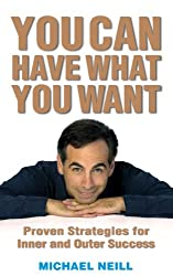 You Can Have What You Want: Proven Strategies for Inner and Outer Success