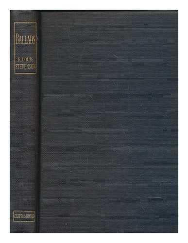 Ballads / by Robert Louis Stevenson