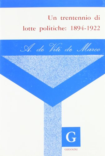 Un trentennio di lotte politiche: 1894-1922