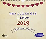 Was ich an dir liebe 2019: Wochenkalender