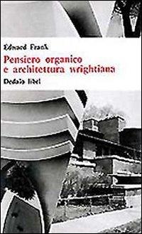 Pensiero organico e architettura wrightiana - Singole Organico