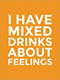 Poster 70 x 90 cm: I Have Mixed Drinks About Feelings di Creative Angel - Stampa Artistica Professionale, Nuovo Poster Artistico