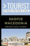 Greater Than a Tourist- Skopje Macedonia: 50 Travel Tips from a Local [Lingua Inglese]