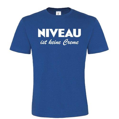 NIVEAU ist keine Creme Tshirt Royal Blue Gr. S - mit Spruch / Sprüchen - witzig / lustig - Druck-niveau