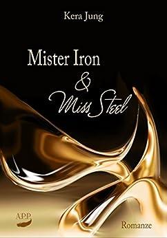 Mister Iron und Miss Steel von [Jung, Kera]
