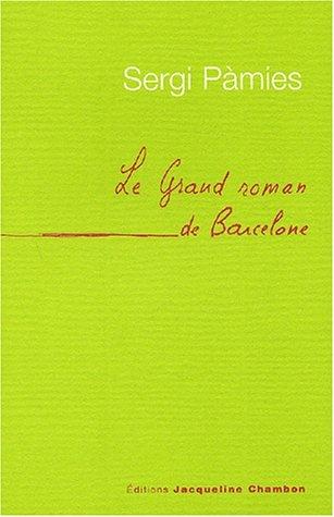 Le grand roman de Barcelone par Sergi Pàmies