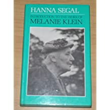 Introduction to the Work of Melanie Klein (International Psycho-Analysis Library)