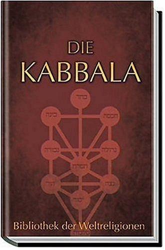 Die Kabbala. Einführung in die jüdische Mystik und Geheimwissenschaft