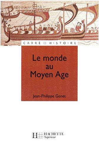 Le Monde au Moyen Âge : Espaces, pouvoirs, civilisations par Jean-Philippe Genêt