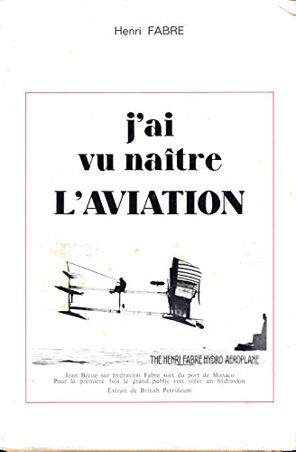 J'ai vu naître l'aviation