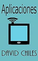 Aplicaciones: Todo lo que usted necesita saber (Informatización nº 1) (Spanish Edition)