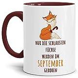 Fuchs-TasseDie schlausten Füchse Werden im September Geboren / Geburtstag/Fun / Lustig/Spruch / Geburtstags-Geschenk/Innen & Henkel Weinrot