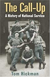 The Call-Up: A History of National Service 1947-1963