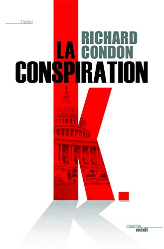 La Conspiration K (03) par Richard CONDON
