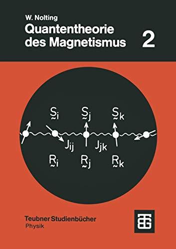 Quantentheorie des Magnetismus, 2 Tle., Tl.2, Modelle (Teubner Studienbücher Physik) Modell Tl