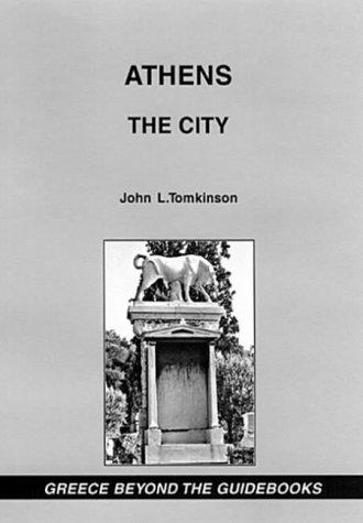 Athens: The City (Greece Beyond the Guidebooks) por John L. Tomkinson