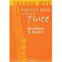 A Trevor Wye Practice Book For The Flute Volume 5: Breathing And Scales
