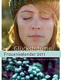 Glücksträume - Frauenkalender 2011 -