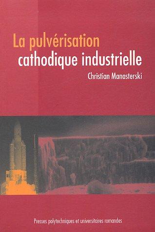 La pulvérisation cathodique industrielle