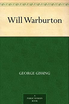 Will Warburton by [Gissing, George]